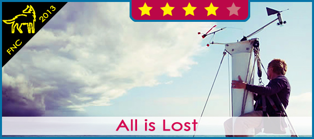 [FNC] All is Lost (2013)