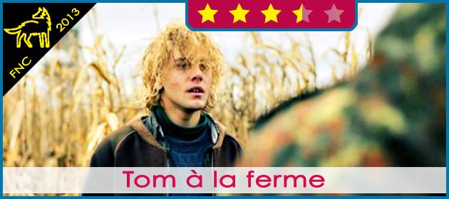 [FNC] Tom à la ferme (2013)
