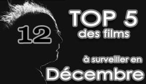 Les 5 films à voir en décembre