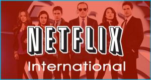Marvel Agents of S.H.I.E.L.D. et séries Geek disponibles sur Netflix [International]